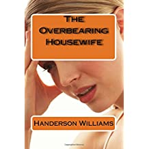 The Overbearing Housewife