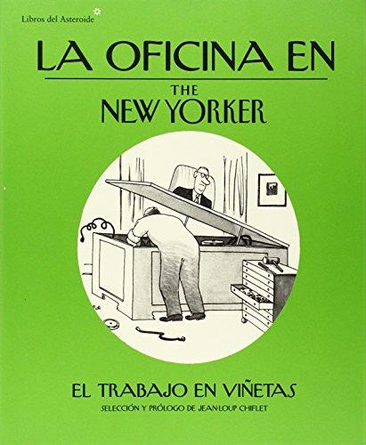 La oficina en The New Yorker (Libros del Asteroide)