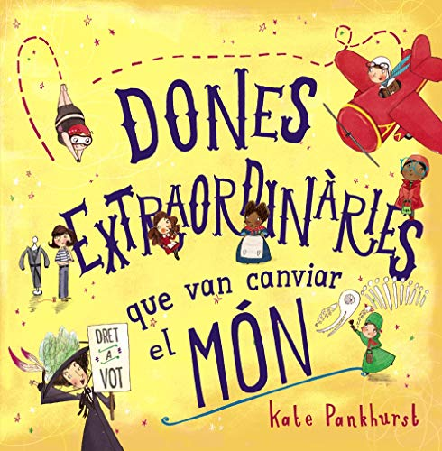 Dones extraordinàries que van canviar el món (Llibres Infantils I Juvenils - Diversos)
