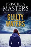 Guilty Waters: A British police procedural: 12 (A Joanna Piercy Mystery)