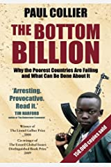 The Bottom Billion: Why the Poorest Countries are Failing and What Can Be Done About It Paperback