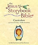 The Jesus Storybook Bible Curriculum Kit: Every Story Whispers His Name Curriculum Kit 44 Lessons for Early-Middle Elementary