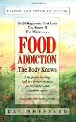 Food Addiction: The Body Knows by Sheppard, Kay (1993) Paperback