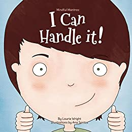 I Can Handle It (Mindful Mantras Book 1) by [Wright, Laurie]