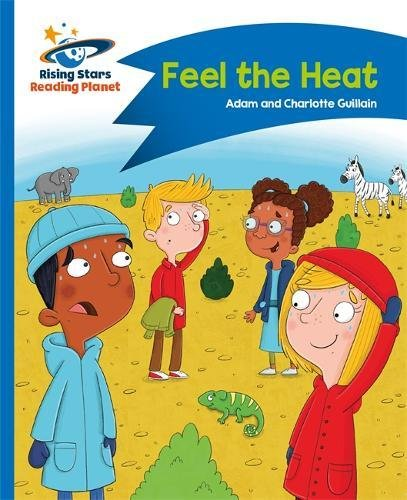 Reading Planet - Feel the Heat - Blue: Comet Street Kids (Rising Stars Reading Planet)