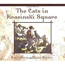 The Cats in Krasinski Square by Karen Hesse (2008-04-17)