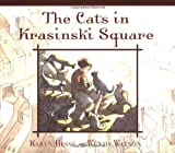 The Cats in Krasinski Square by Karen Hesse (2008-04-17)