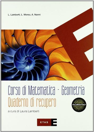 Corso di matematica. Geometria. Con Quaderno di recupero. Per le Scuole superiori