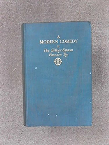 A Modern Comedy The Forsyte Chronicles Volume 2: containing the following works in the series: 4. The White Monkey, 5. The Silver Spoon, and, 6. Swan Song
