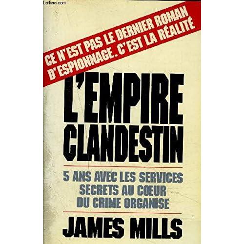 L'Empire clandestin : Cinq ans avec les services secrets au coeur du crime organisé