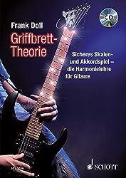 Griffbrett-Theorie: Sicheres Skalen- und Akkordspiel - die Harmonielehre für Gitarre. Gitarre. Lehrbuch mit CD. (Schott Pro Line)