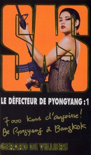 Le Defecteur De Pyongyang 1 par Gerard De Villiers