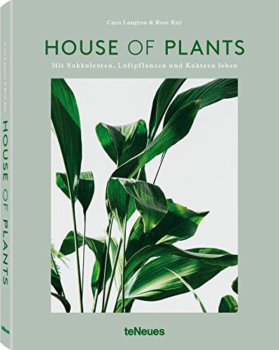 House of Plants, Mit Sukkulenten, Luftpflanzen und Kakteen leben. Das Buch für stilbewusste Urban-Jungle-Fans mit vielen Pflanzenporträts, Pflegetipps ... (Deutsch), 19,5 x 25,5 cm, 224 Seiten -