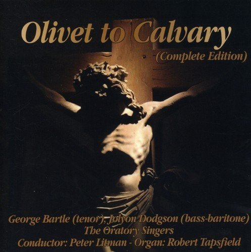 Olivet to Calvary by George Bartle and Jolyon Dodgson