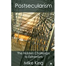 Postsecularism: The Hidden Challenge to Extremism
