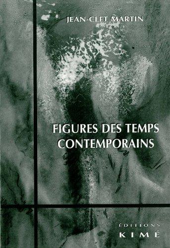 Figures des temps contemporains par Jean-Clet Martin