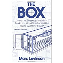 The Box – How the Shipping Container Made the World Smaller and the World Economy Bigger, Second edition