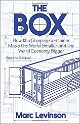 The Box - How the Shipping Container Made the World Smaller and the World Economy Bigger, Second edition