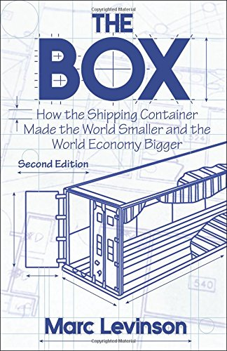 The Box: How the Shipping Container Made the World Smaller and the World Economy Bigger, Second Edition with a new chapter by the author por Marc Levinson