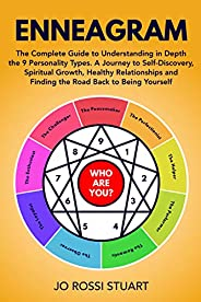 Enneagram: The Complete Guide to Understanding in Depth the 9 Personality Types. A Journey to Self-Discovery,