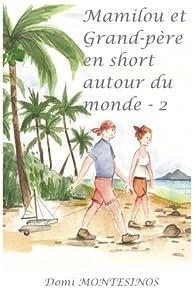 Mamilou et Grand-père en short autour du monde, tome 2 : Y'a de la joie dans le Pacifique par Domi Montesinos