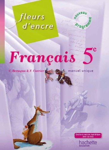 Fleurs d'encre 5e - Français - Livre de l'élève - Edition 2010: Manuel unique