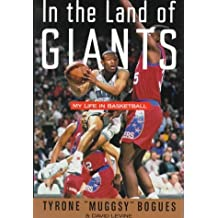 "In the Land of Giants: My Life in Basketball by Tyrone ""Muggsy"" Bogues (1994-11-05)"