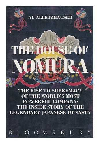 the-house-of-nomura-the-rise-to-supremacy-of-the-worlds-most-powerful-company-the-inside-story-of-th