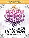 50 Mandalas Anti-stress (Volume 2) Livre de Coloriage pour Adultes: 50 Magnifiques Mandalas à Colorier...