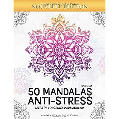 50 Mandalas Anti-stress (Volume 2) Livre de Coloriage pour Adultes: 50 Magnifiques Mandalas à Colorier