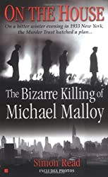 On the House: The Bizare Killing of Michael Malloy (Berkley True Crime)