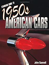 Standard Guide to 1950s American Cars by John Gunnell (2004-07-24)