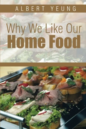 Why We Like Our Home Food by Yeung, Albert (2014) Taschenbuch