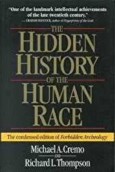 The Hidden History of the Human Race (The Condensed Edition of Forbidden Archeology) by Richard L. Thompson (1999-03-09)