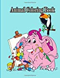 Animal Coloring Book: An Early Learning Activity Book for Toddlers and Preschool Kids to Learn the English Alphabet Letters from A to Z
