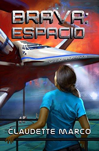 Brava: Espacio (La Serie de Brava) por Claudette Marco