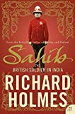 Sahib: The British Soldier in India 1750–1914