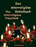 Das interreligiöse Gebetbuch /The Interreligious Prayerbook