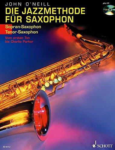 Die Jazzmethode für Saxophon: Vom ersten Ton bis Charlie Parker. Band 1. Sopran- (Tenor-) Saxophon. Ausgabe mit CD. (Oneill-band)