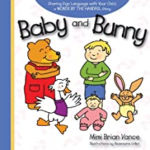 Baby and Bunny: Sharing Sign Language with Your Child: a Words By the Handful Story by Mimi Brian Vance (2010-10-10)