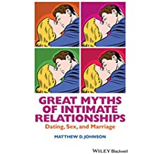 Great Myths of Intimate Relationships: Dating, Sex, and Marriage (Great Myths in Psychology)