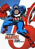 L'incredibile Marvel. 75 anni di meraviglie a fumetti. Catalogo della mostra (Napoli, 30 aprile-3 maggio 2015). Ediz. illustrata