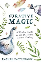 Curative Magic: A Witch's Guide to Self Discovery, Care & Healing Paperback