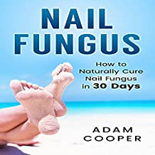 Nail Fungus Treatment: How to Naturally Cure Nail Fungus in 30 Days
