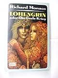 Lohengrin oder: Der Grals- Krieg - Richard Monaco