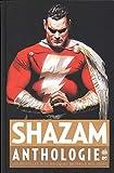 Shazam anthologie : Les récits les plus magiques de 1940 à nos jours