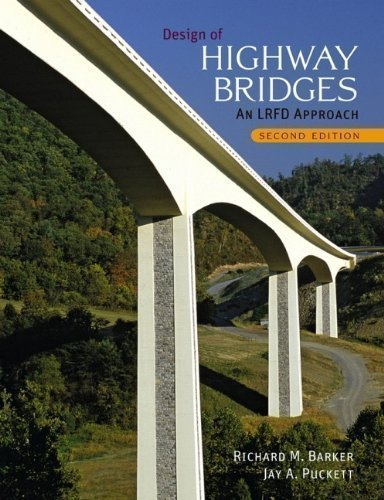 Design of Highway Bridges: An LRFD Approach 2nd (second) Edition by Barker, Richard M., Puckett, Jay A. [2006]