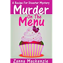 Murder On The Menu: A Humorous Romantic Cozy Mystery (A Recipe For Disaster Cozy Mystery Book 1) (English Edition)