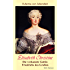 Elisabeth Christine - Die verkannte Gattin Friedrichs des Großen