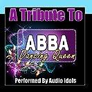 Dancing Queen, A Tribute To ABBA